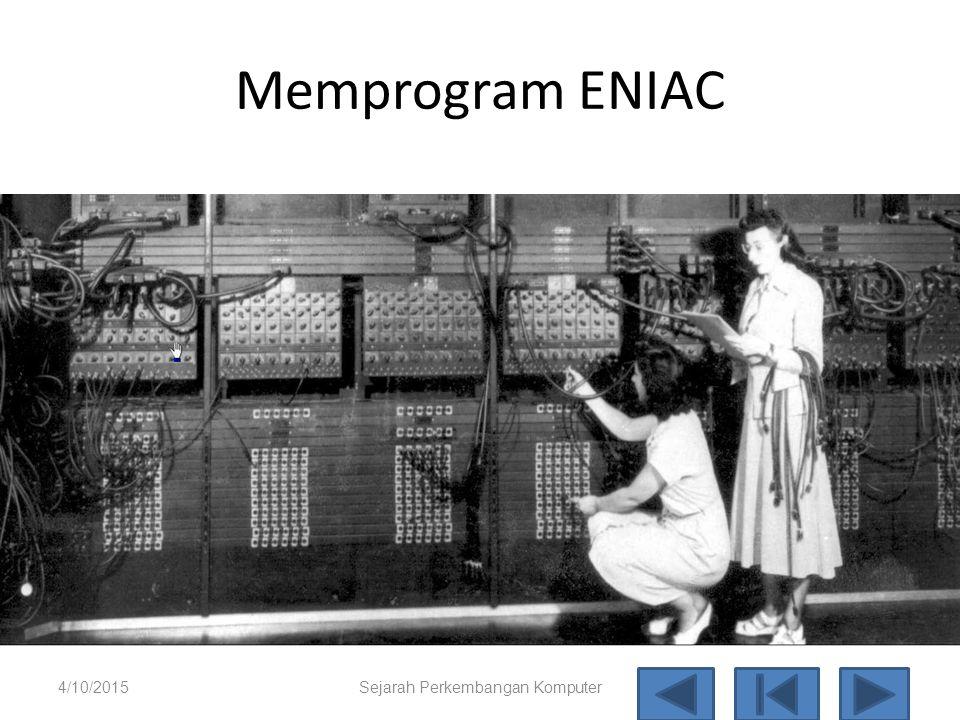 ENIAC 2 4/10/2015Sejarah Perkembangan Komputer35