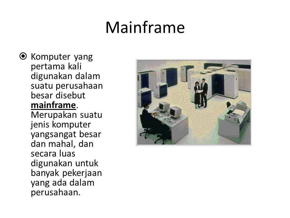 Klasifikasi Komputer  Berdasarkan procesor yang digunakan Mainframe Minicomputer Personal Computer  Berdasarkan bentuk fisik Tower Dekstop Portabel