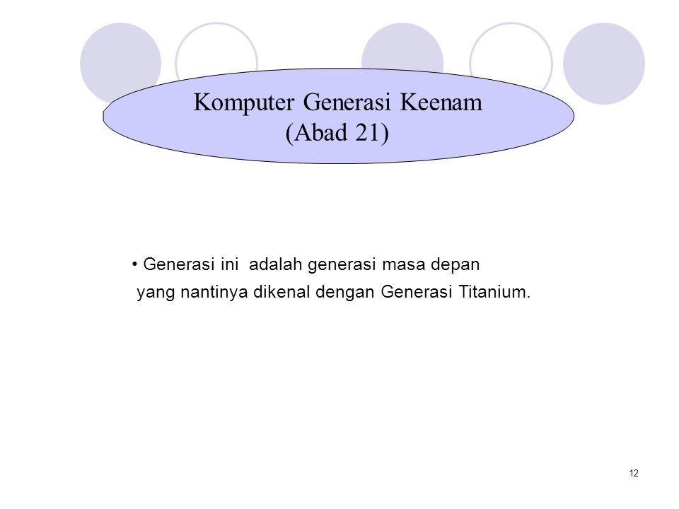 12 Generasi ini adalah generasi masa depan yang nantinya dikenal dengan Generasi Titanium.