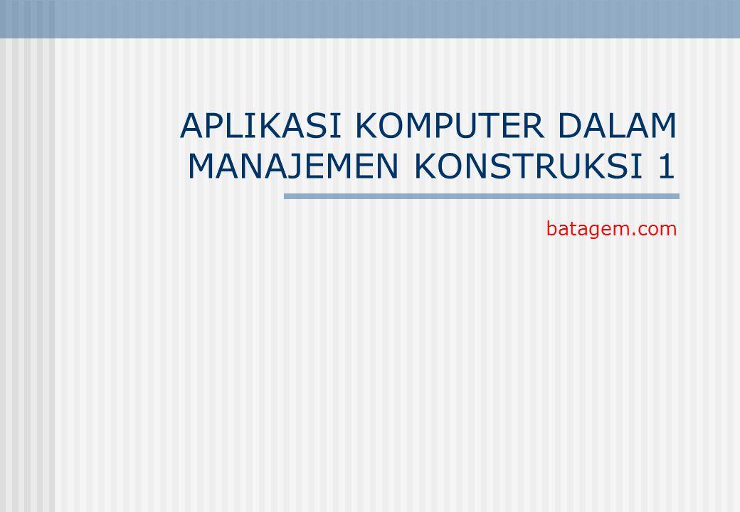APLIKASI KOMPUTER DALAM MANAJEMEN KONSTRUKSI 1 batagem.com