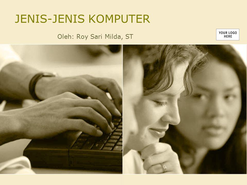 KOMPUTER MENURUT KAPASITAS Komputer Mikro (Personal Komputer) Komputer Mini Komputer Mainframe Super Komputer