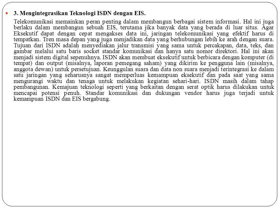 3. Mengintegrasikan Teknologi ISDN dengan EIS.
