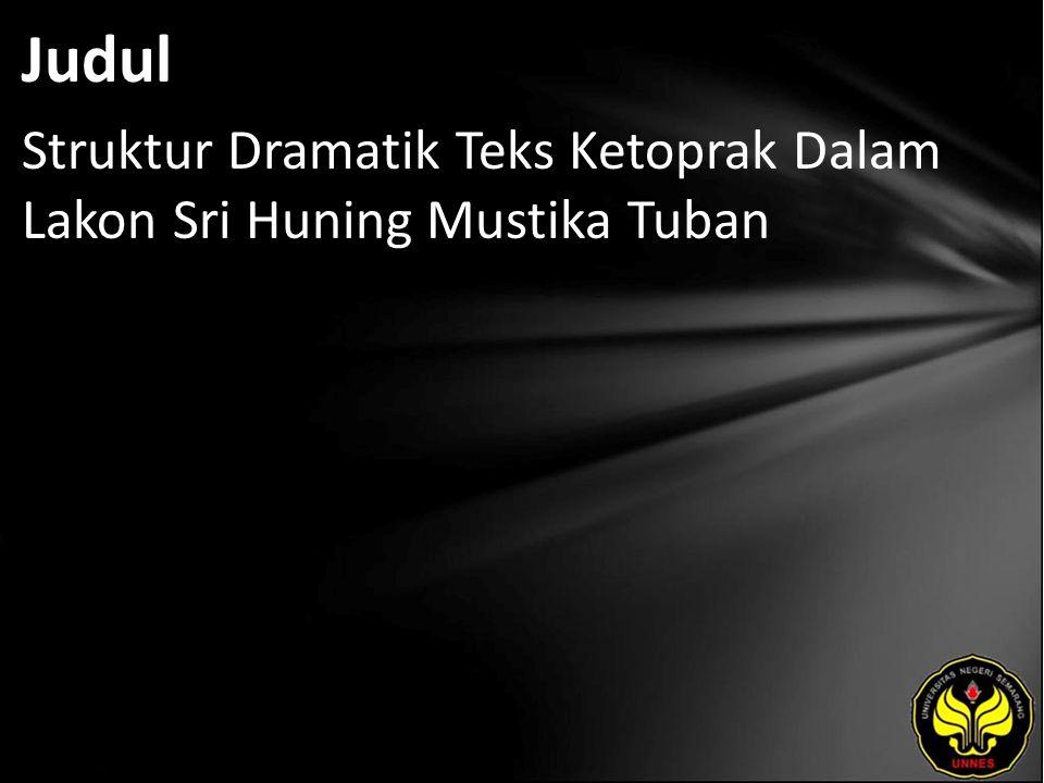 Judul Struktur Dramatik Teks Ketoprak Dalam Lakon Sri Huning Mustika Tuban