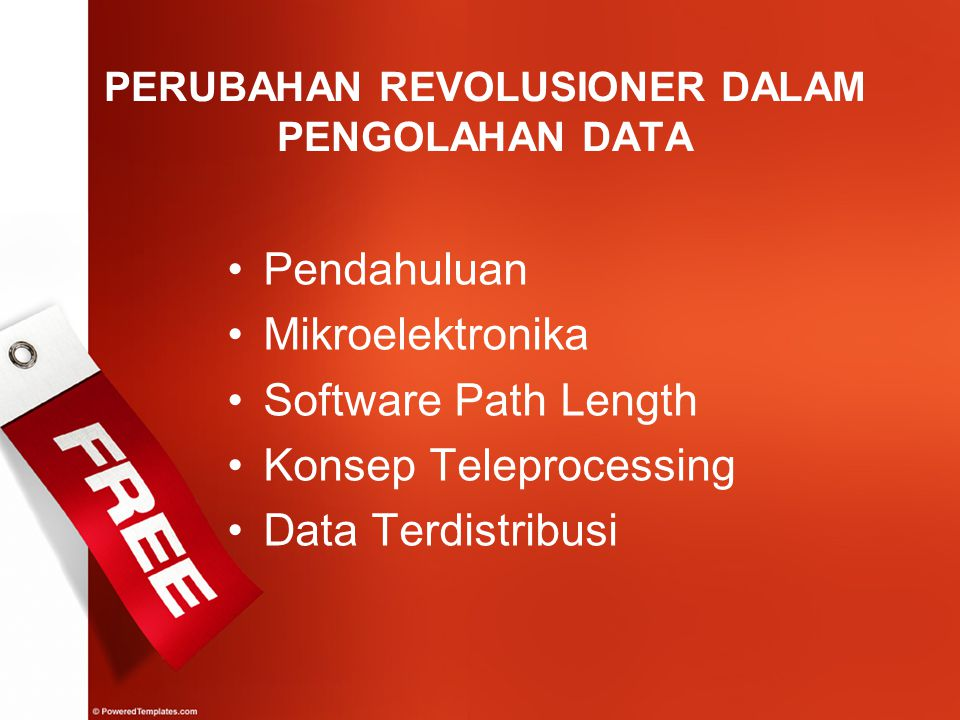 Pendahuluan Mikroelektronika Software Path Length Konsep Teleprocessing Data Terdistribusi PERUBAHAN REVOLUSIONER DALAM PENGOLAHAN DATA