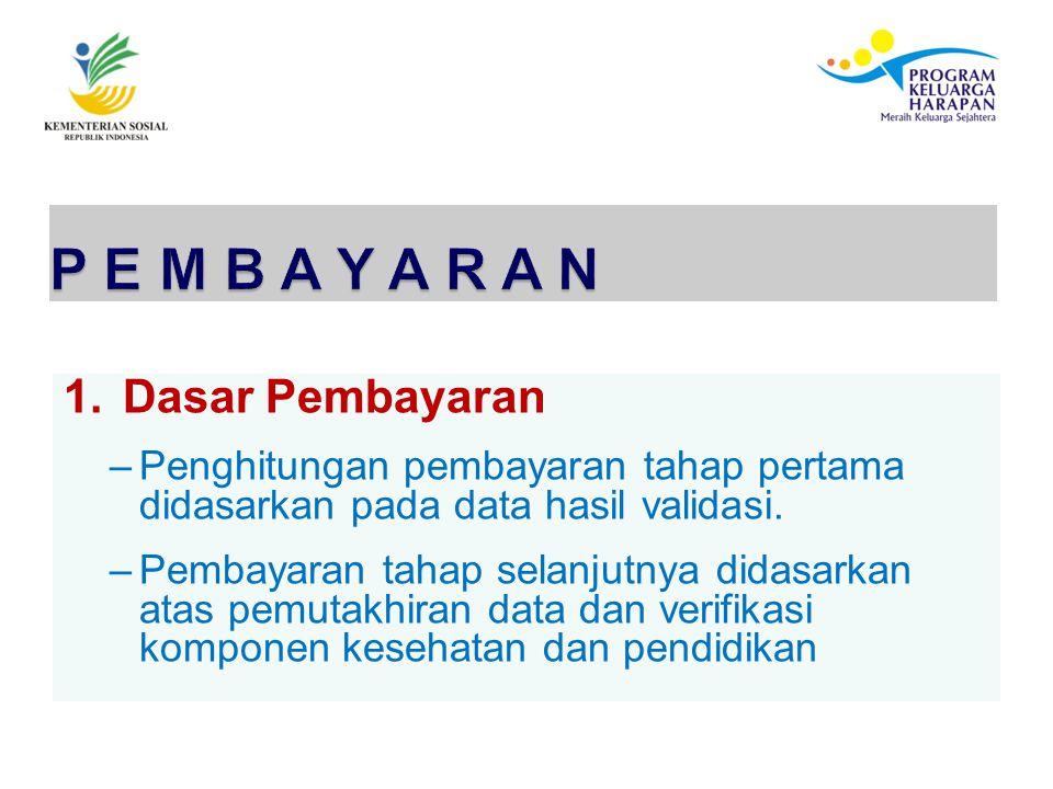 1.Dasar Pembayaran –Penghitungan pembayaran tahap pertama didasarkan pada data hasil validasi.