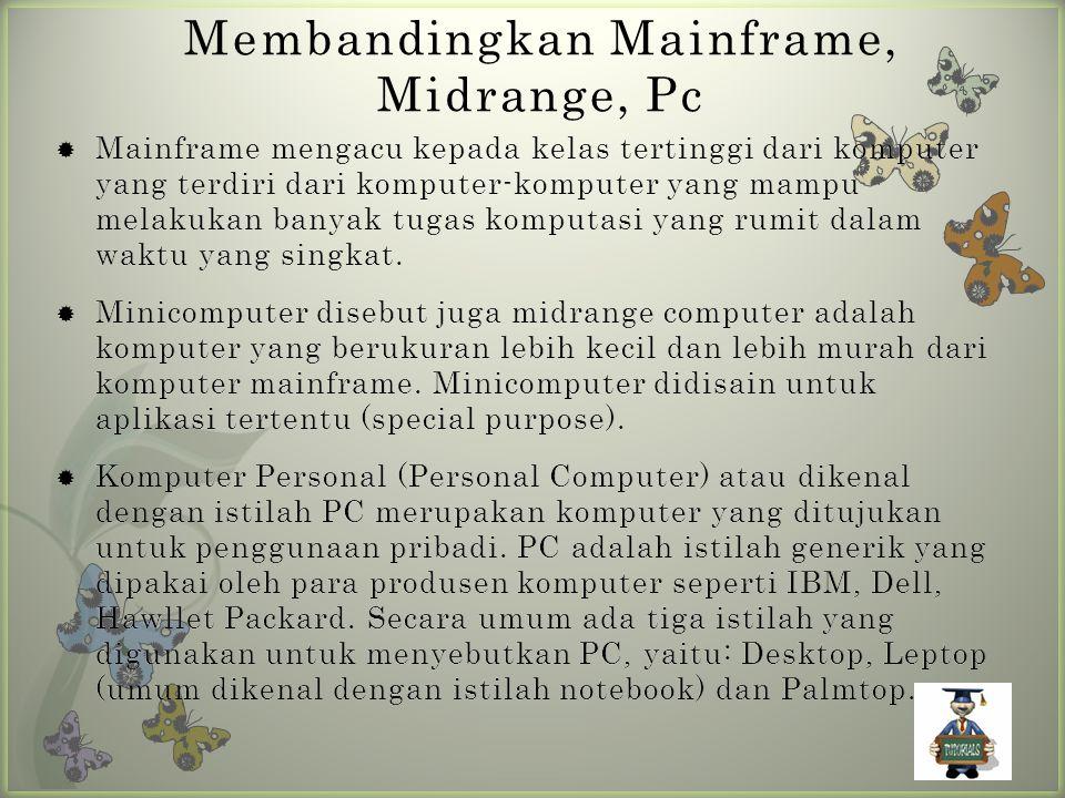 Membandingkan Mainframe, Midrange, Pc