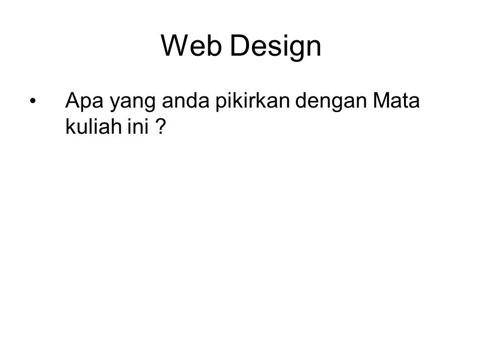 Web Design Apa yang anda pikirkan dengan Mata kuliah ini