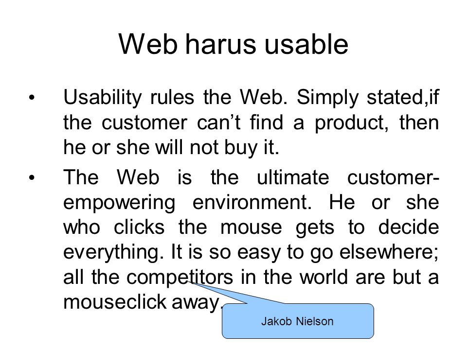 Web harus usable Usability rules the Web.
