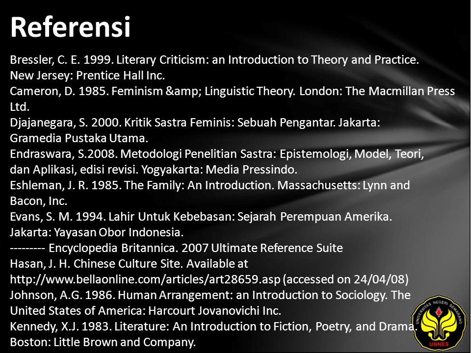 Referensi Bressler, C.E. 1999. Literary Criticism: an Introduction to Theory and Practice.