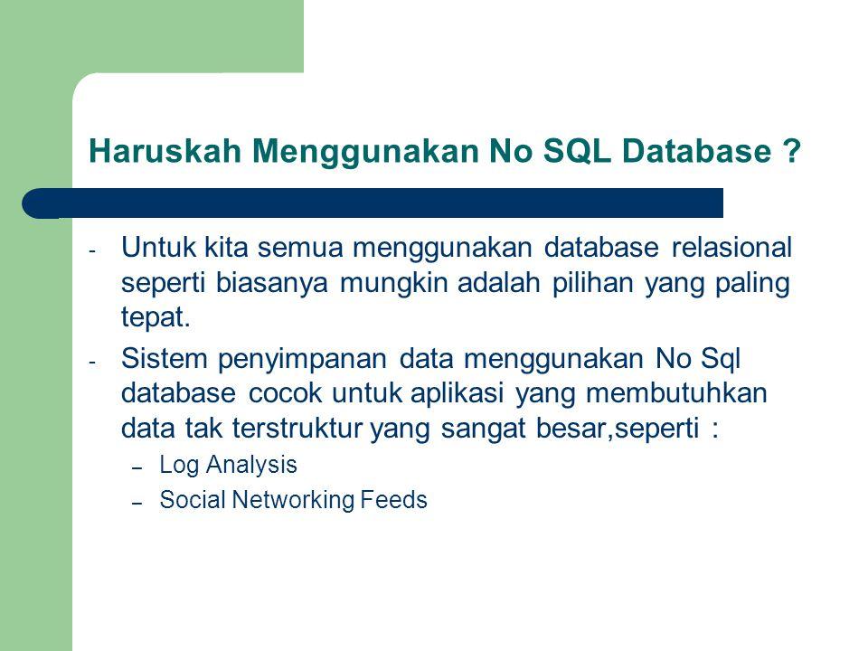 Haruskah Menggunakan No SQL Database .