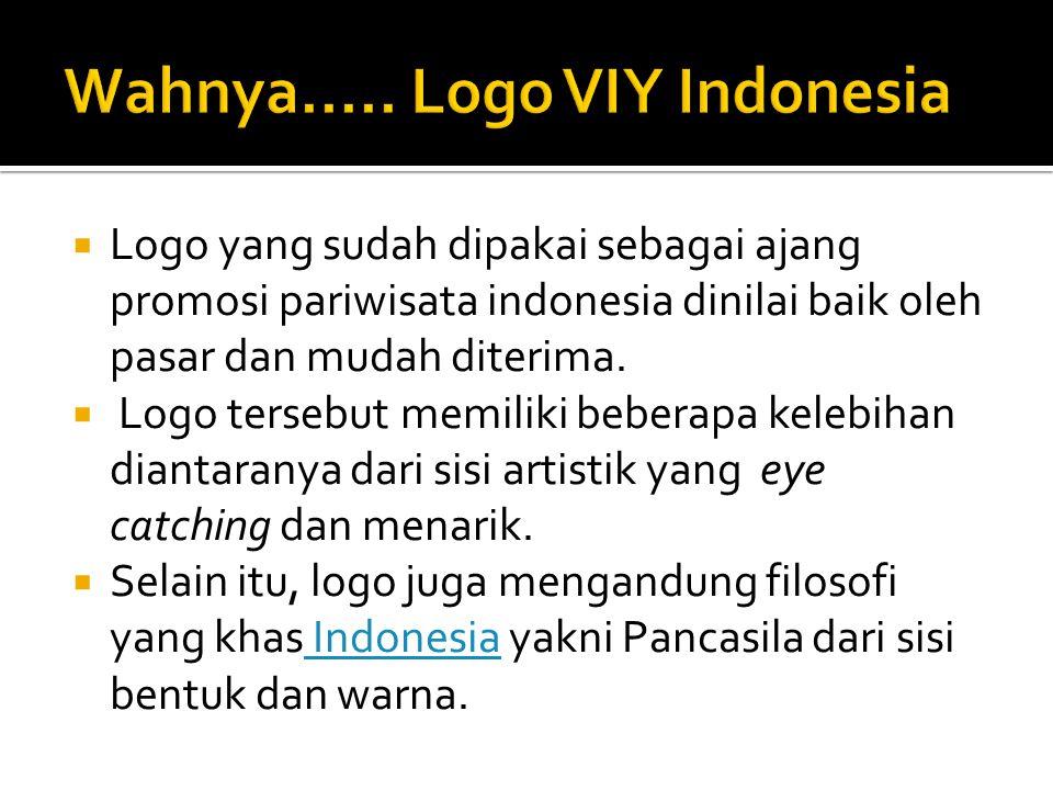  Logo yang sudah dipakai sebagai ajang promosi pariwisata indonesia dinilai baik oleh pasar dan mudah diterima.  Logo tersebut memiliki beberapa kel