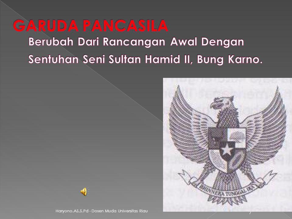 LAMBANG NEGARA RANCANGAN SULTAN HAMID II YANG KE-4, INI DIBERI NAMA OLEH BUNG KARNO RAJAWALI GARUDA PANCASILA Haryono.AS,S.Pd - Dosen Muda Universitas Riau 6