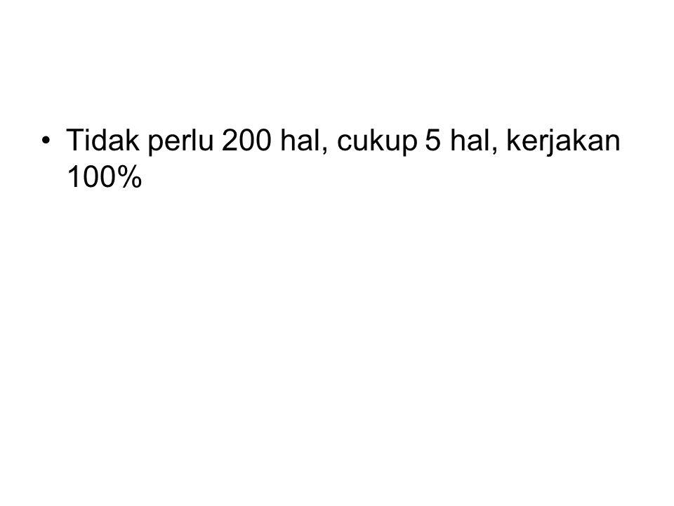 Tidak perlu 200 hal, cukup 5 hal, kerjakan 100%