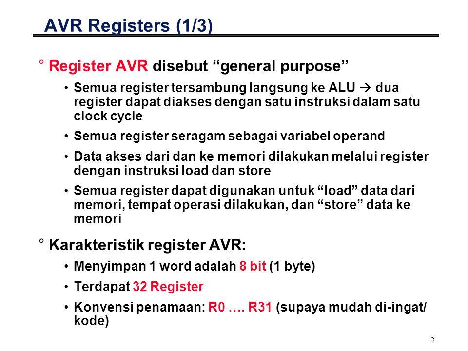"""5 AVR Registers (1/3) °Register AVR disebut """"general purpose"""" Semua register tersambung langsung ke ALU  dua register dapat diakses dengan satu instr"""
