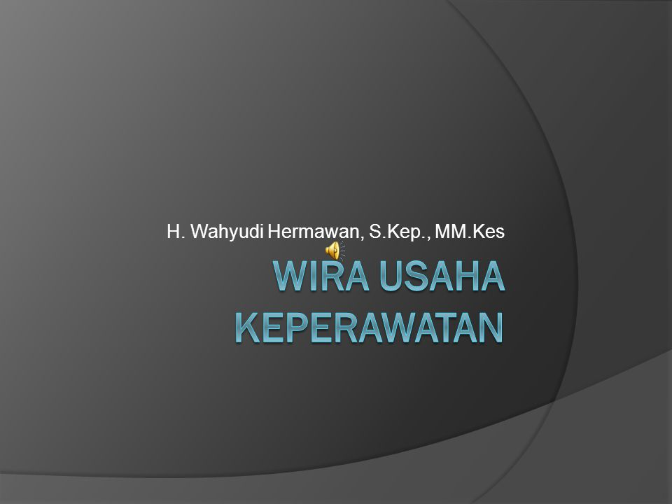 H. Wahyudi Hermawan, S.Kep., MM.Kes
