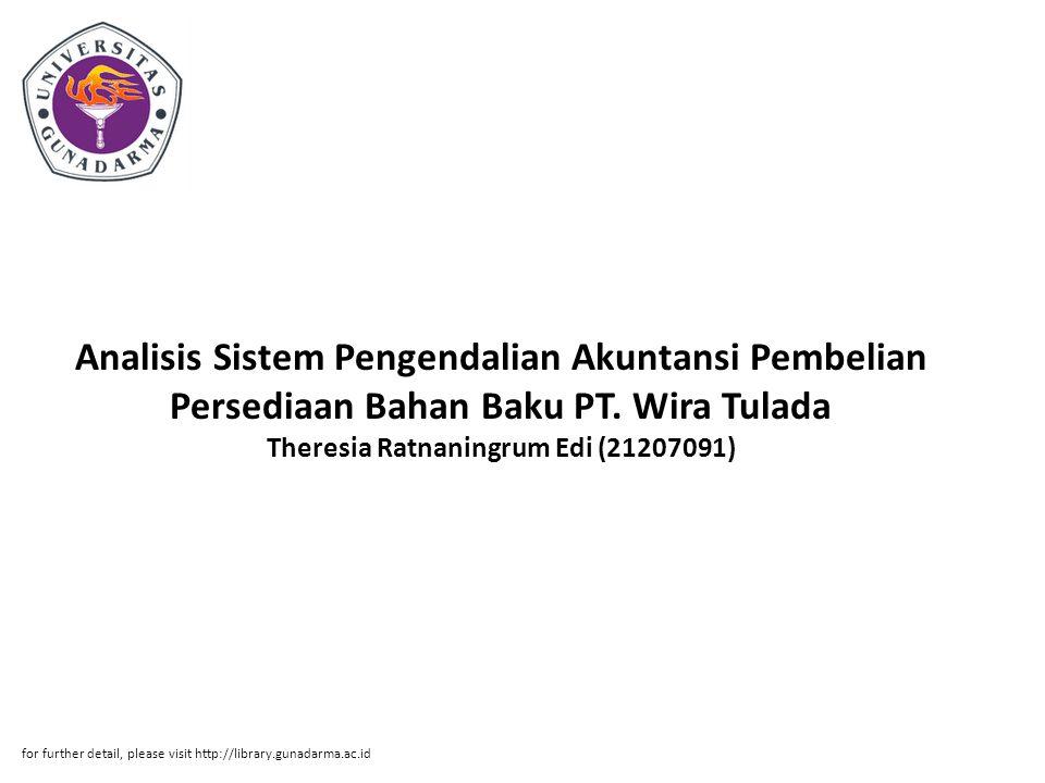 Analisis Sistem Pengendalian Akuntansi Pembelian Persediaan Bahan Baku PT. Wira Tulada Theresia Ratnaningrum Edi (21207091) for further detail, please