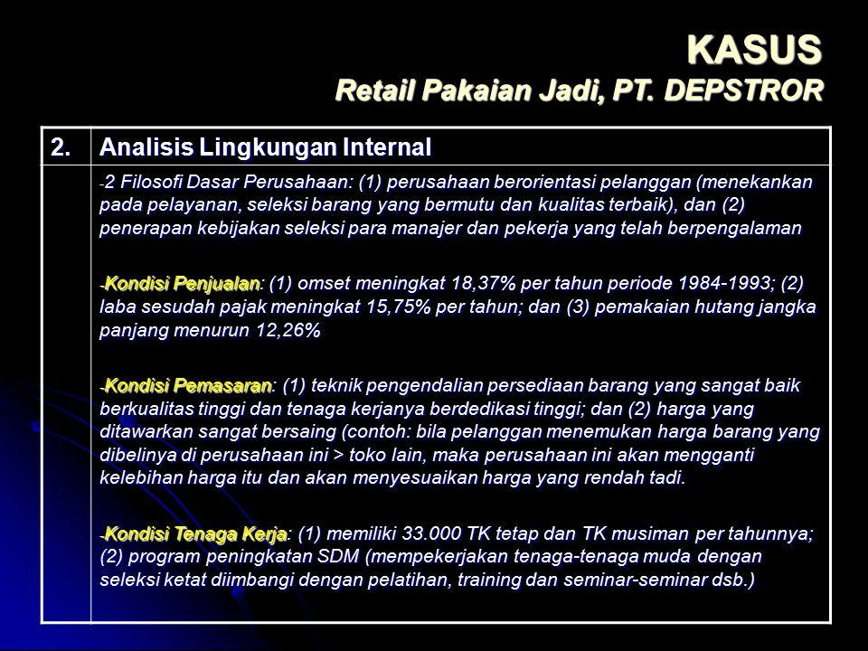2. Analisis Lingkungan Internal - 2 Filosofi Dasar Perusahaan: (1) perusahaan berorientasi pelanggan (menekankan pada pelayanan, seleksi barang yang b