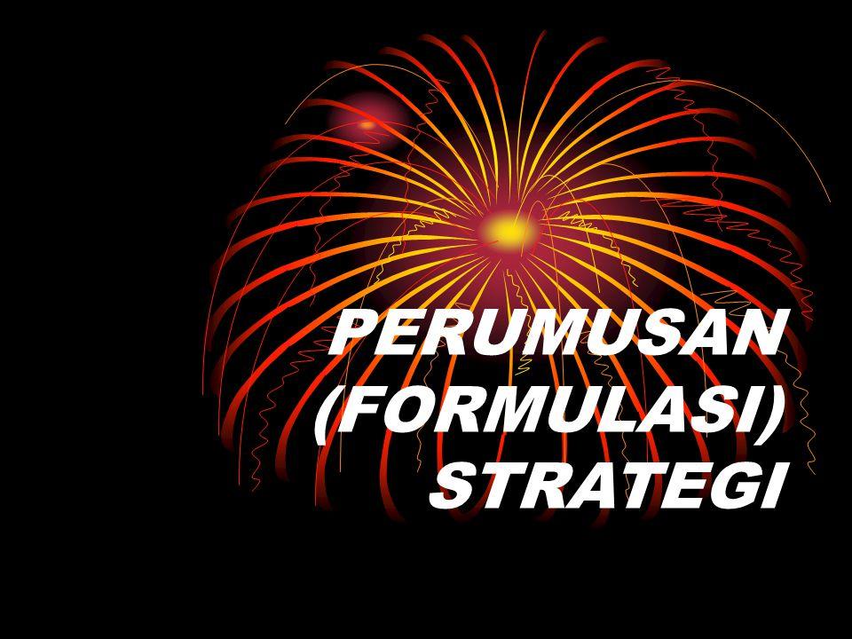 PERUMUSAN (FORMULASI) STRATEGI
