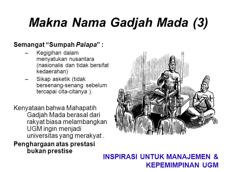 """Semangat """"Sumpah Palapa"""" : –Kegigihan dalam menyatukan nusantara (nasionalis dan tidak bersifat kedaerahan) –Sikap asketik (tidak bersenang-senang seb"""