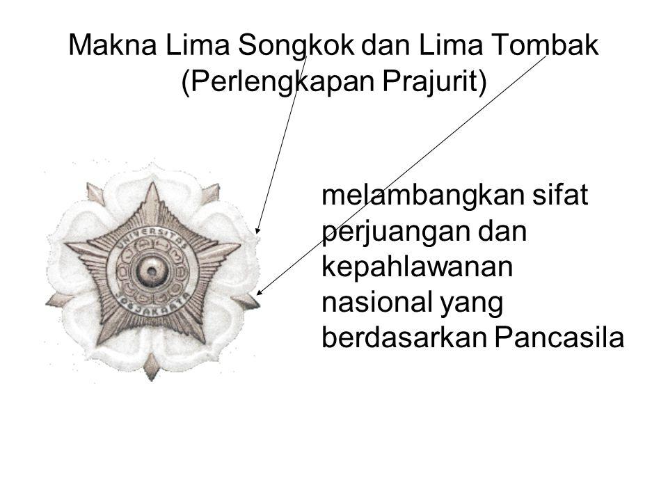 Makna Lima Songkok dan Lima Tombak (Perlengkapan Prajurit) melambangkan sifat perjuangan dan kepahlawanan nasional yang berdasarkan Pancasila