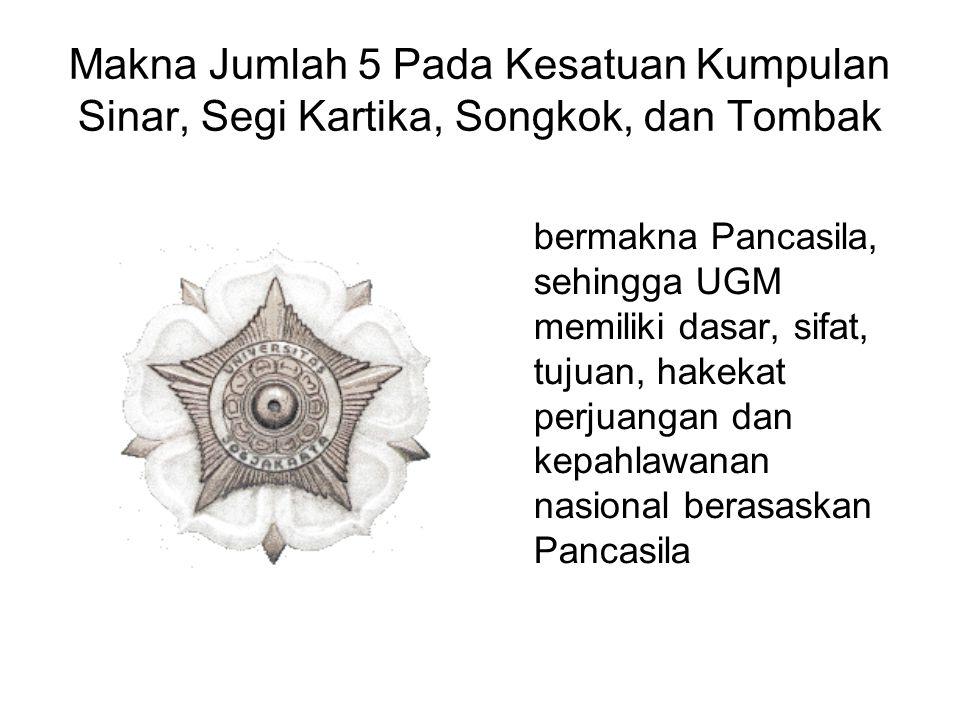 Makna Jumlah 5 Pada Kesatuan Kumpulan Sinar, Segi Kartika, Songkok, dan Tombak bermakna Pancasila, sehingga UGM memiliki dasar, sifat, tujuan, hakekat