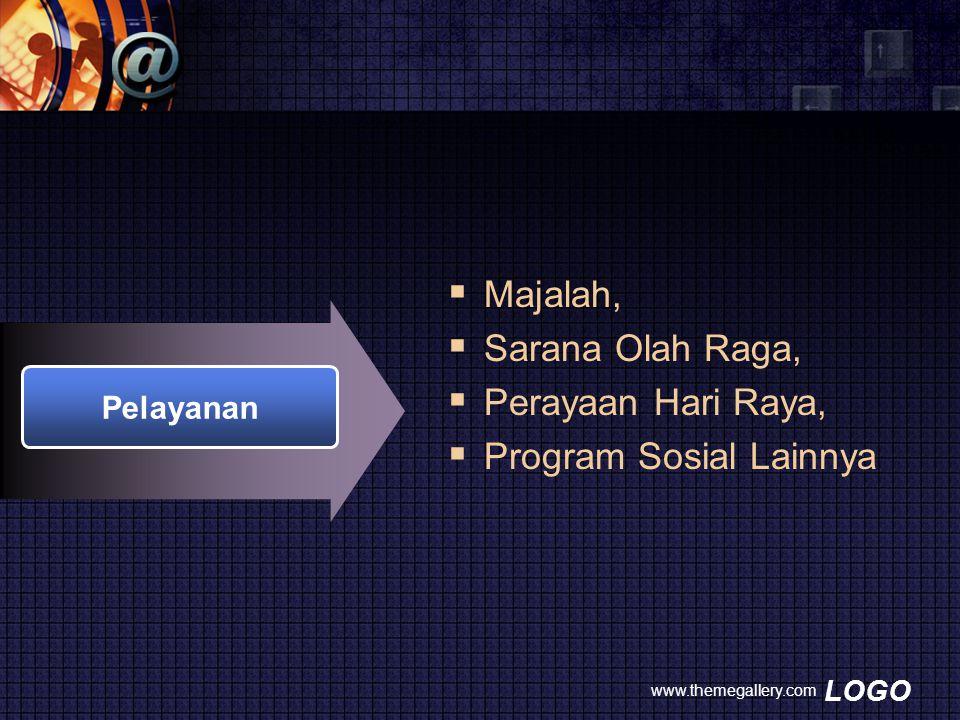 LOGO www.themegallery.com Pelayanan  Majalah,  Sarana Olah Raga,  Perayaan Hari Raya,  Program Sosial Lainnya