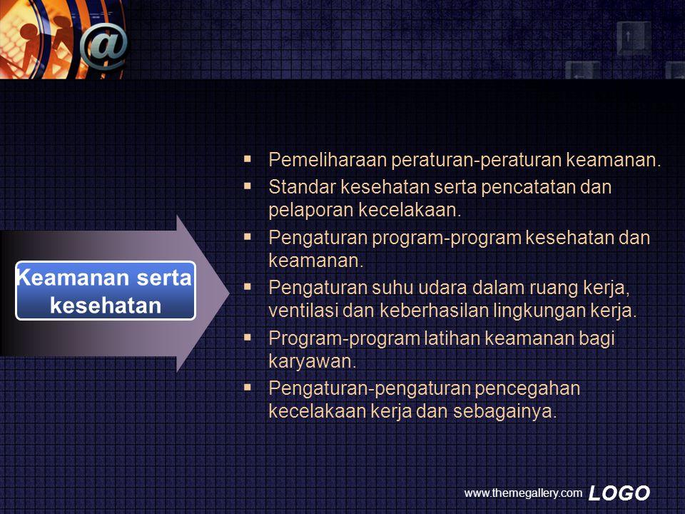 LOGO www.themegallery.com Keamanan serta kesehatan  Pemeliharaan peraturan-peraturan keamanan.  Standar kesehatan serta pencatatan dan pelaporan kec