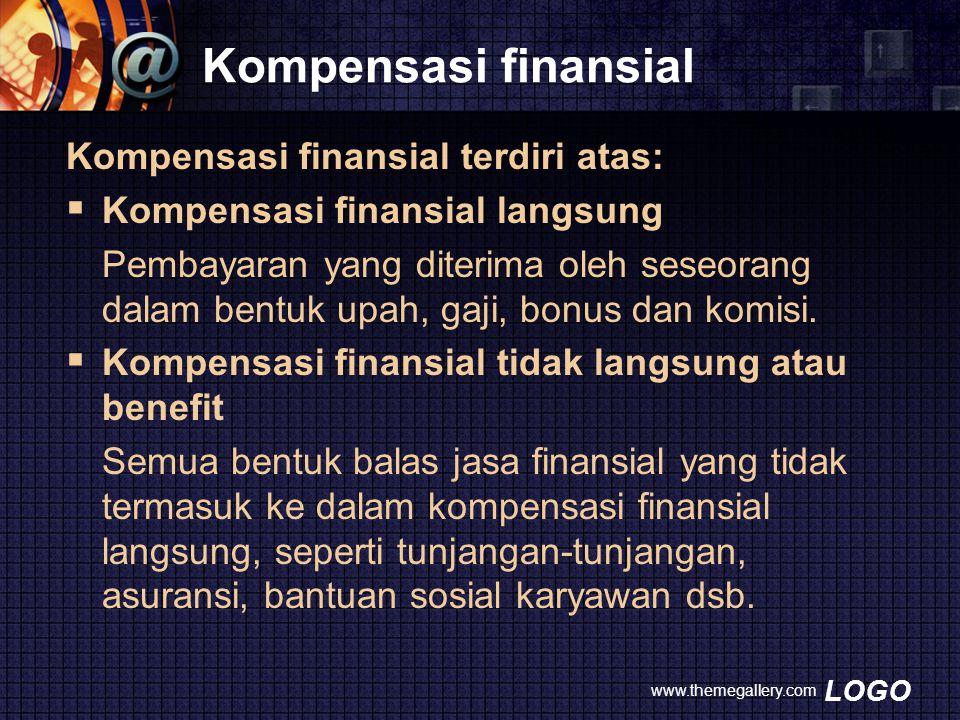 LOGO Kompensasi finansial Kompensasi finansial terdiri atas:  Kompensasi finansial langsung Pembayaran yang diterima oleh seseorang dalam bentuk upah