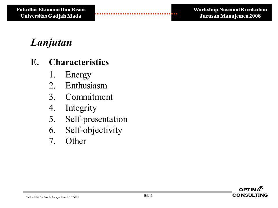 Hal. 14 OPTIMA CONSULTING ® File:Klien/UGM/HS~1 Tren dan Tantangan Bisnis/PP-K/240108 Workshop Nasional Kurikulum Jurusan Manajemen 2008 Fakultas Ekon