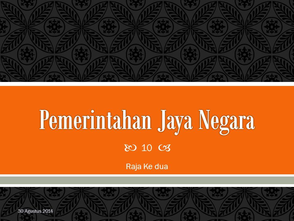 Raden Wijaya / Kertajayasa wafat pada tahun 1309. Takhtanya diserahkanpada anak laki satu- satunya, Jayanegara 30 Agustus 20149 Majapahi t