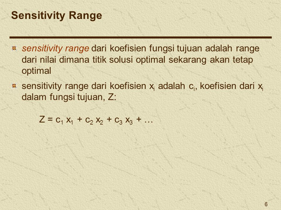 7 objective function Z = $40x 1 + $50x 2 sensitivity range for: x 1 : 25  c 1  66.67 Koefisien Fungsi Tujuan Sensitivity Range untuk c 1 dan c 2 Slope = – c 1 /c 2 – 66.67/50 = – 4/3 – 25/50 = – 1/2