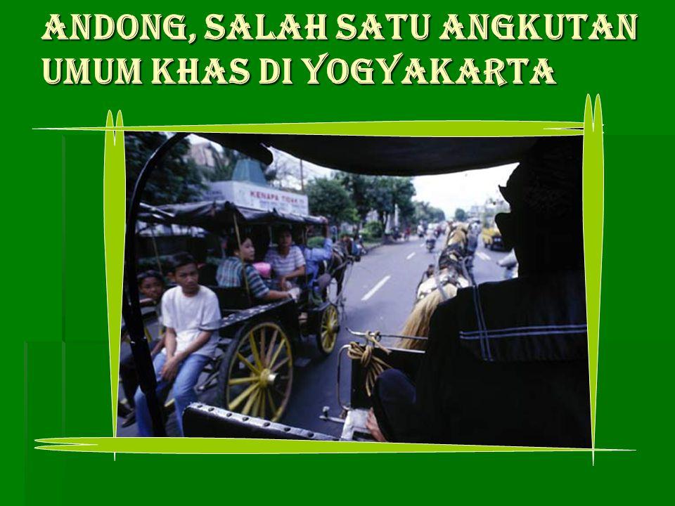 Andong, salah satu angkutan umum khas di Yogyakarta Andong, salah satu angkutan umum khas di Yogyakarta
