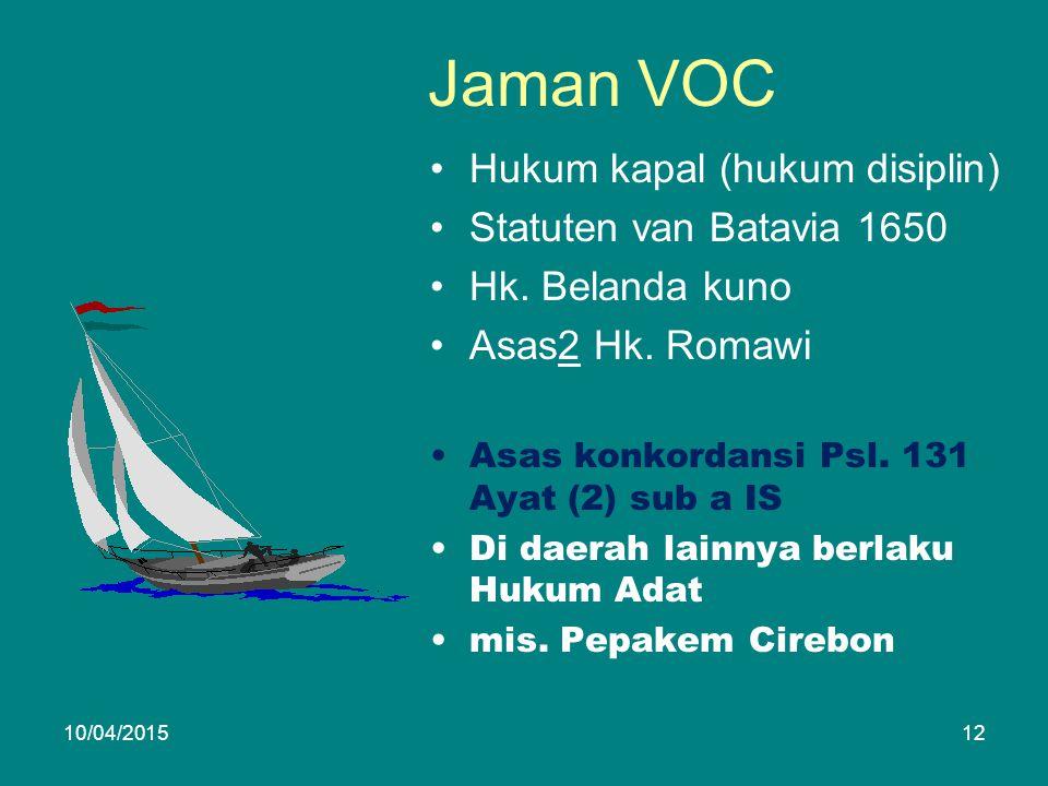 Jaman VOC Hukum kapal (hukum disiplin) Statuten van Batavia 1650 Hk.