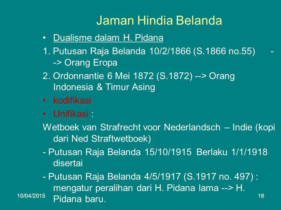 Jaman Hindia Belanda Dualisme dalam H. Pidana 1.