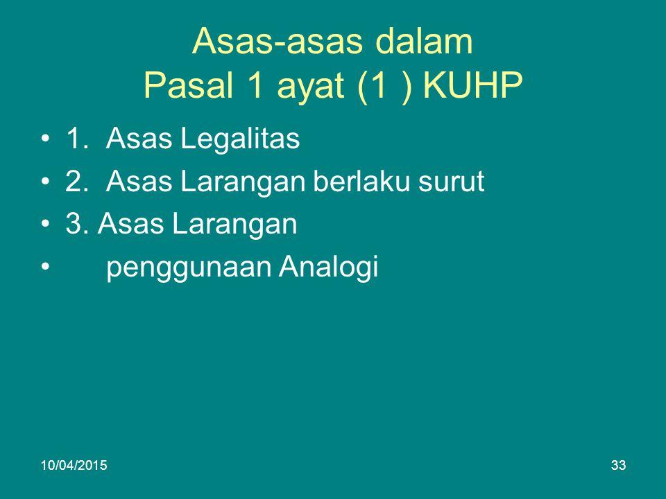 Asas-asas dalam Pasal 1 ayat (1 ) KUHP 1. Asas Legalitas 2.
