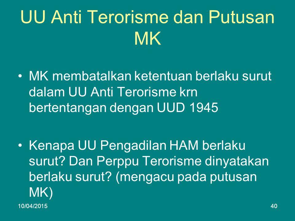 UU Anti Terorisme dan Putusan MK MK membatalkan ketentuan berlaku surut dalam UU Anti Terorisme krn bertentangan dengan UUD 1945 Kenapa UU Pengadilan HAM berlaku surut.