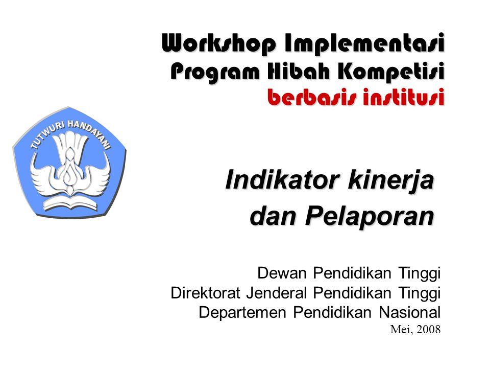 Workshop Implementasi Program Hibah Kompetisi berbasis institusi Dewan Pendidikan Tinggi Direktorat Jenderal Pendidikan Tinggi Departemen Pendidikan N