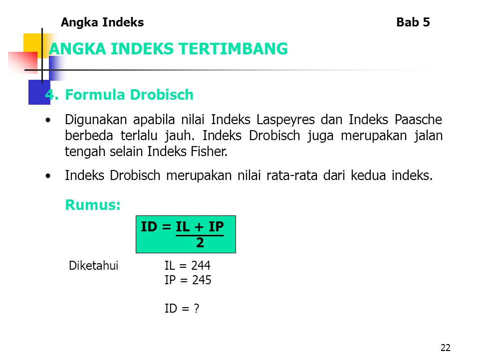 22 ANGKA INDEKS TERTIMBANG 4.