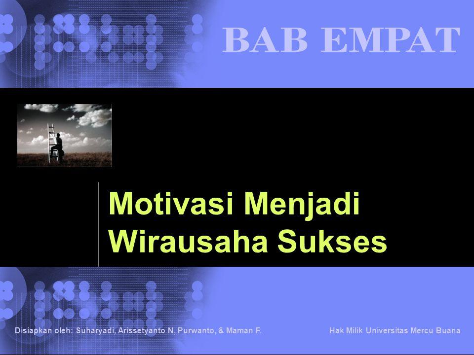 © 2002 IBM Corporation Hak Milik Universitas Mercu Buana Disiapkan oleh: Suharyadi, Arissetyanto N, Purwanto, & Maman F. Motivasi Menjadi Wirausaha Su