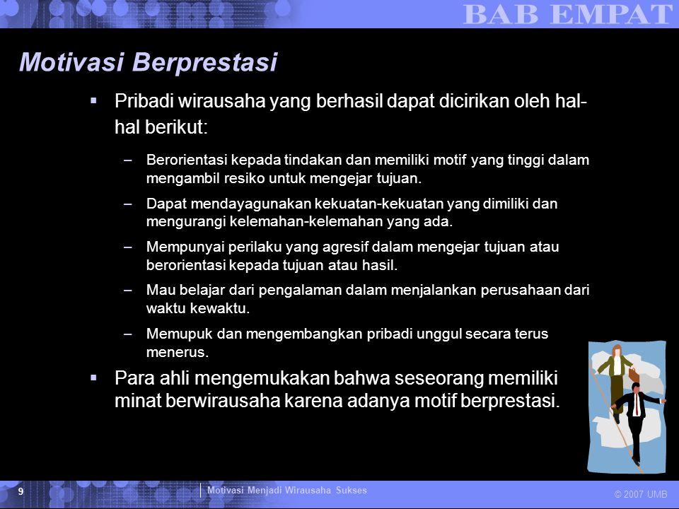 Motivasi Menjadi Wirausaha Sukses © 2007 UMB 10 Motivasi Berprestasi  David C.
