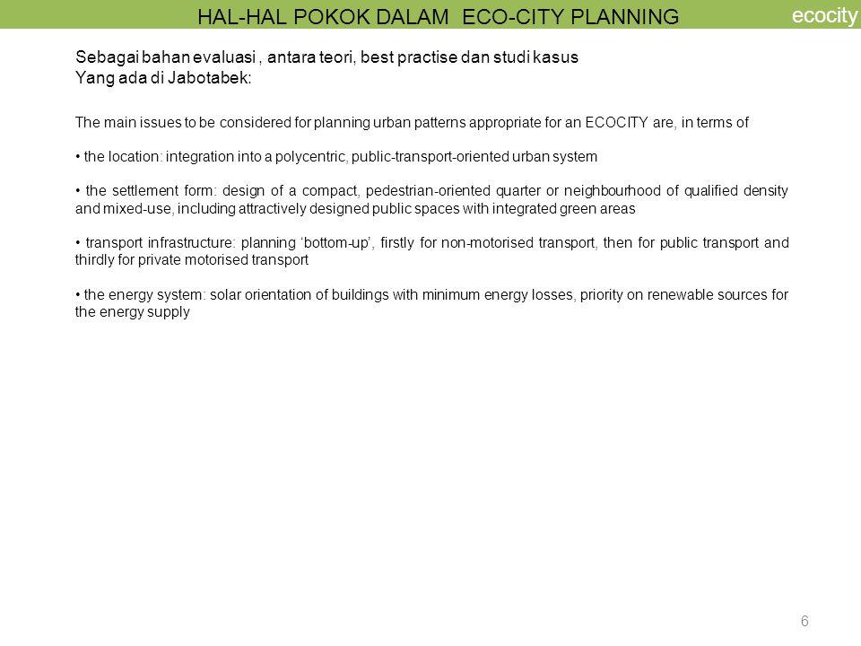 7 ecocity RANGKUMAN HASIL WAWANCARA 1.Apakah anda pernah mendengar tentang kawasan di Indonesia yang menggunakan konsep ecocity dalam perencanaan 'urban planning' nya.