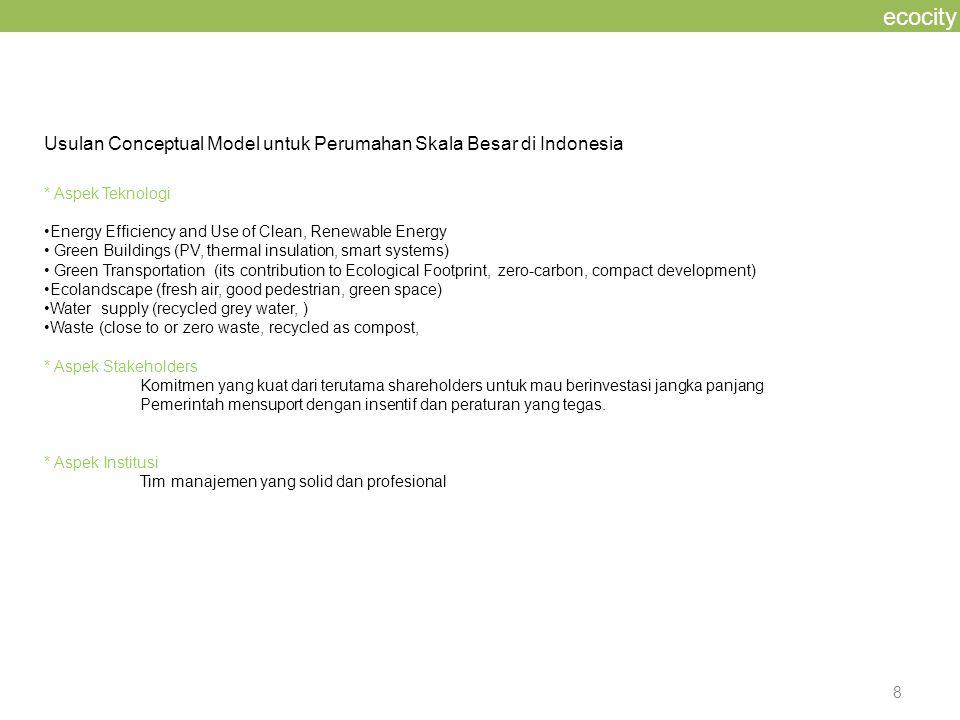 8 ecocity Usulan Conceptual Model untuk Perumahan Skala Besar di Indonesia * Aspek Teknologi Energy Efficiency and Use of Clean, Renewable Energy Gree