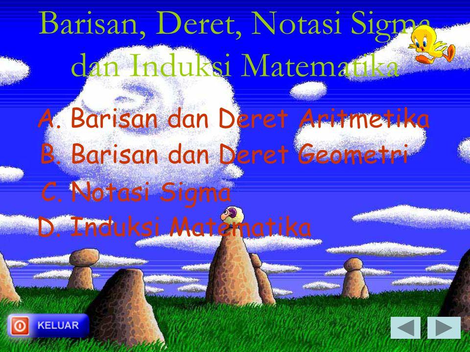 Barisan, Deret, Notasi Sigma dan Induksi Matematika Oleh : Imam Toifur, S.Si.