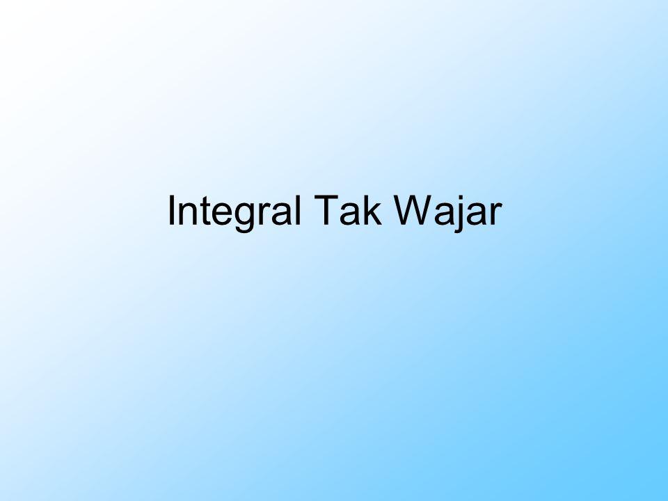 Karena Maka integral tak wajar divergen Soal-soal latihan Periksa kekonvergenan integral tak wajar berikut a.