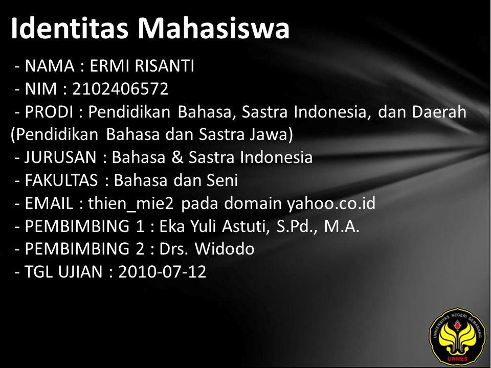 Identitas Mahasiswa - NAMA : ERMI RISANTI - NIM : 2102406572 - PRODI : Pendidikan Bahasa, Sastra Indonesia, dan Daerah (Pendidikan Bahasa dan Sastra J