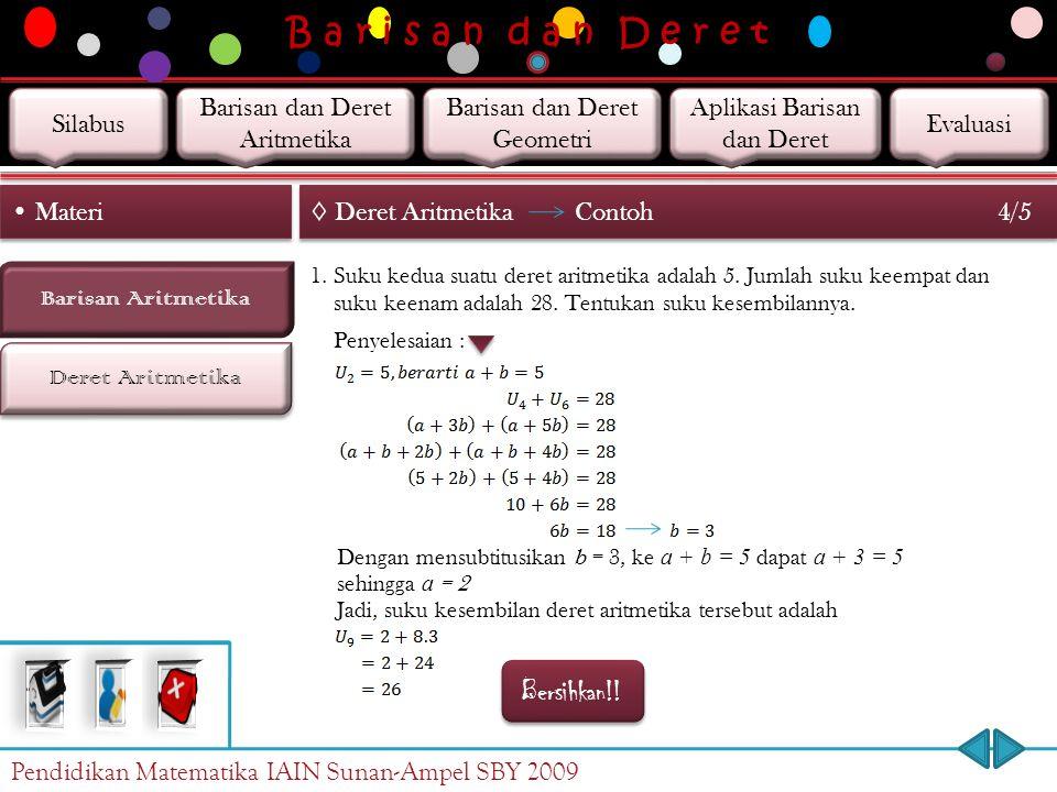 B a r i s a n d a n D e r e t Deret Aritmetika Barisan Aritmetika Materi ◊ Deret Aritmetika 3/5 Rumus jumlah n suku pertama deret aritmetika adalah at