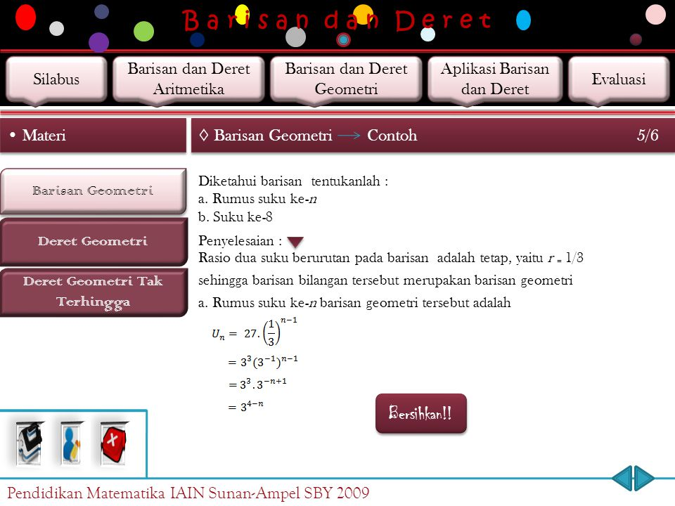 B a r i s a n d a n D e r e t Barisan Geometri Deret Geometri Materi ◊ Barisan Geometri 4/6 Deret Geometri Tak Terhingga Jika kalian memulai barisan g