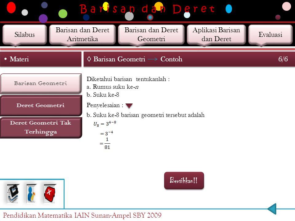 B a r i s a n d a n D e r e t Barisan Geometri Deret Geometri Materi Deret Geometri Tak Terhingga ◊ Barisan Geometri Contoh 5/6 Diketahui barisan tent