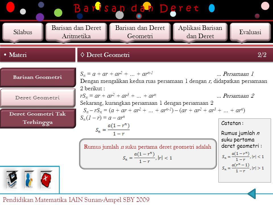 B a r i s a n d a n D e r e t Deret Geometri Barisan Geometri Materi Deret Geometri Tak Terhingga ◊ Deret Geometri 1/2 Jika setiap suku barisan geomet