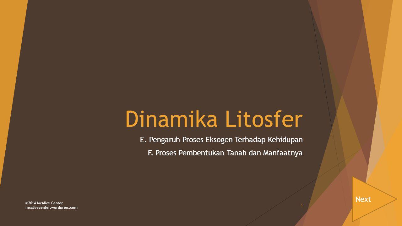 Dinamika Litosfer E.Pengaruh Proses Eksogen Terhadap Kehidupan F.
